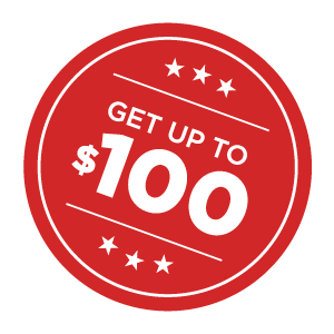 Get Up To $100